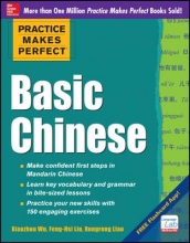 Wu, Xiaozhou,   Liu, Feng-Hsi,   Liao, Rongrong Practice Makes Perfect Basic Chinese