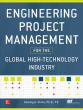 Shina, Sammy G. Engineering Project Management for the Global High-Technology Industry