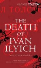 Tolstoy, Leo The Death of Ivan Ilyich and Other Stories