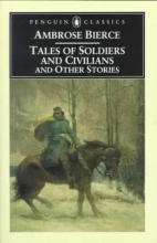 Bierce, Ambrose Tales of Soldiers and Civilians