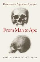 Adriana Novoa,   Alex Levine From Man to Ape