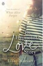 Moriarty, Liane Hypnotist`s Love Story