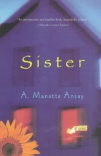 Ansay, A. Manette Sister