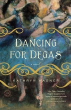 Wagner, Kathryn Dancing for Degas