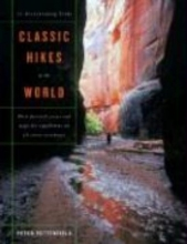 Potterfield, Peter Classic Hikes Of The World