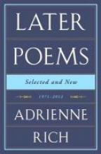 Rich, Adrienne Cecile Later Poems: Selected and New, 1971-2012