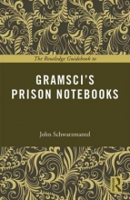 Schwarzmantel, John The Routledge Guidebook to Gramsci`s Prison Notebooks