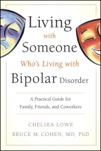 Chelsea Lowe,   Bruce M. Cohen Living With Someone Who`s Living With Bipolar Disorder