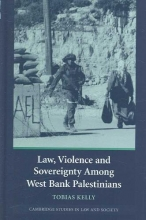 Kelly, Tobias Law, Violence and Sovereignty Among West Bank Palestinians