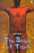Labute, Neil The Shape of Things