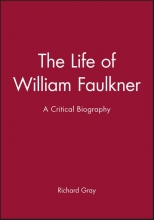 Gray, Richard The Life of William Faulkner