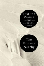 Solnit, Rebecca The Faraway Nearby