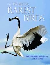 Hirschfeld, Erik,   Swash, Andy,   Still, Robert World`s Rarest Birds