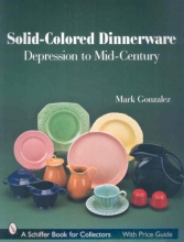 Mark Gonzalez Solid-colored Dinnerware: Depression to Mid-century