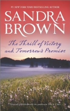 Brown, Sandra The Thrill of Victory and Tomorrow`s Promise