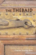 Statius, Publius Papiniu The Thebaid - Seven against Thebes