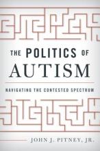 Pitney, John J., Jr. The Politics of Autism