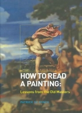 Rynck, Patrick De How To Read A Painting