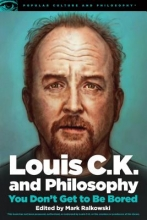 Louis C.K. and Philosophy