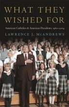 Lawrence J. McAndrews What They Wished For