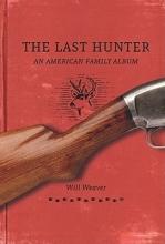 Weaver, Will The Last Hunter