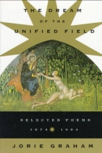 Graham, Jorie The Dream of the Unified Field