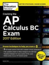 Princeton Review Cracking the AP Calculus BC Exam, 2017 Edition