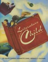 Galda, Lee,   Liang, Lauren Aimonette,   Cullinan, Bernice E. Literature and the Child