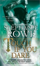 Rowe, Stephanie Touch If You Dare