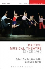 Gordon, Robert,   Jubin, Olaf,   Taylor, Millie British Musical Theatre Since 1950