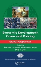 Frederic Lemieux,   Garth den Heyer,   Dilip K. Das Economic Development, Crime, and Policing