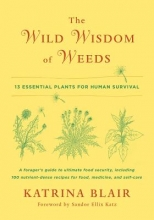 Katrina Blair The Wild Wisdom of Weeds
