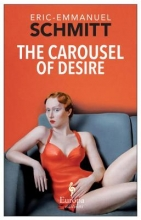 Schmitt, Eric-Emmanuel The Carousel of Desire