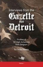 Paula  Marckx Interviews from the Gazette van Detroit Volume 1