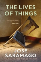 Saramago, Jose The Lives of Things