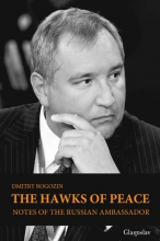 Dmitry  Rogozin The Hawks of Peace.