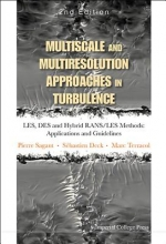 Pierre Sagaut,   Sebastien Deck,   Marc Terracol Multiscale And Multiresolution Approaches In Turbulence - Les, Des And Hybrid Rans/les Methods: Applications And Guidelines (2nd Edition)