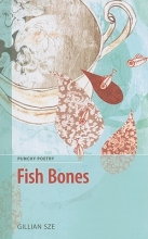 Sze, Gillian Fish Bones