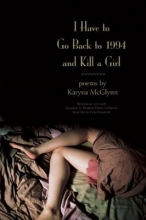 McGlynn, Karyna I Have to Go Back to 1994 and Kill a Girl