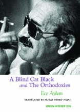 Ayhan, Ece A Blind Cat Black and Orthodoxies