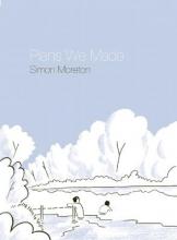 Moreton, Simon Plans We Made
