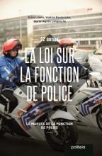 Alain Liners Valérie Keuterickx  Marie-Agnès Langouche, La loi sur la fonction de police