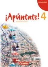 Vila Baleato, Manuel,   Kolacki, Heike,   Elices Macías, Amparo,   Calderón Villarino, Isabel ¡Apúntate! - Ausgabe 2008 - Band 4 - Schülerbuch