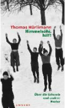 Hürlimann, Thomas Himmelsöhi, hilf!