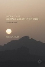 Hillier, Russell Morality in Cormac McCarthy`s Fiction