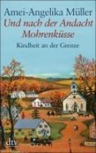 Müller, Amei-Angelika Und nach der Andacht Mohrenksse. Grodruck