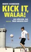 Schneider, Noemi Kick it, Walaa!