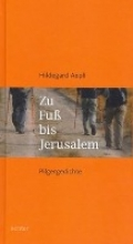 Aepli, Hildegard Zu Fuß nach Jerusalem