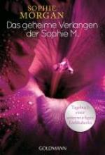 Morgan, Sophie Das geheime Verlangen der Sophie M.
