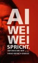 Ai, Weiwei Ai Weiwei spricht